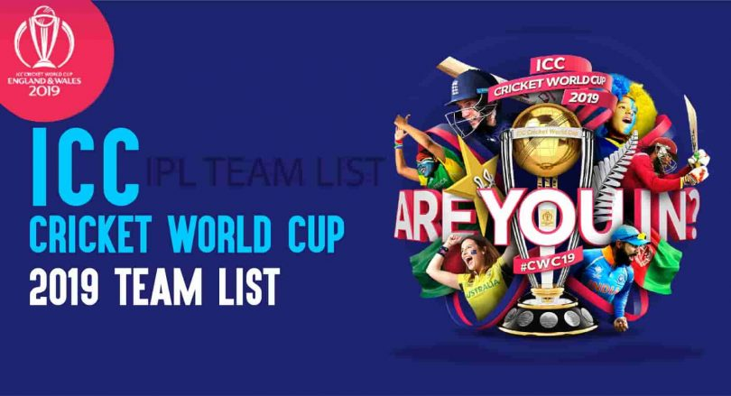 Icc Cricket World Cup 2019 Team List Complete List Here